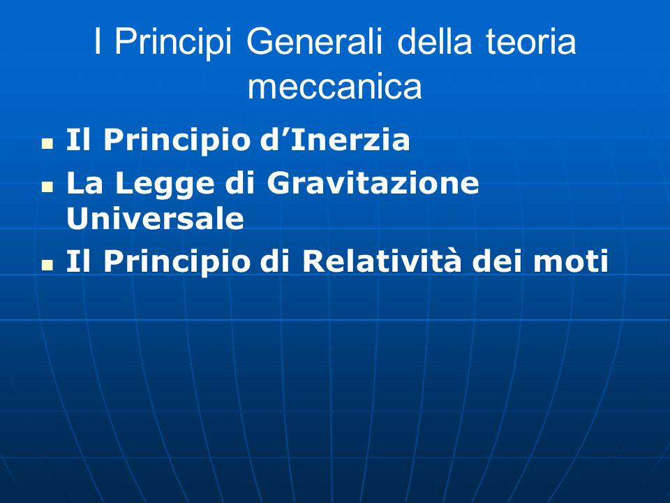 I Principi Generali della teoria meccanica