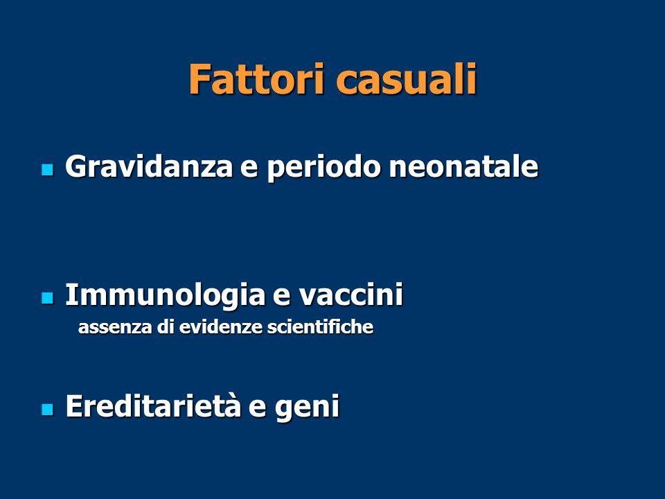 Fattori casuali Gravidanza e periodo neonatale Immunologia e vaccini