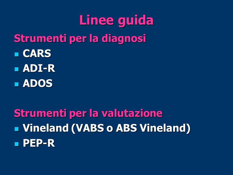 Linee guida Strumenti per la diagnosi CARS ADI-R ADOS