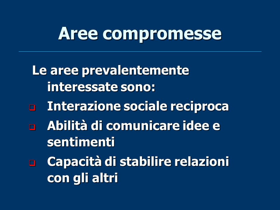 Aree compromesse Le aree prevalentemente interessate sono: