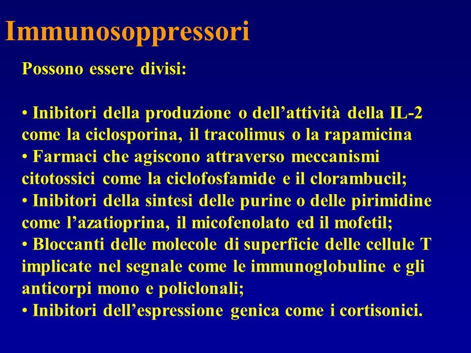 Immunosoppressori Possono essere divisi: