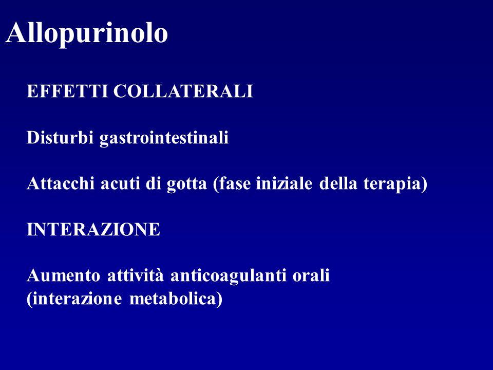 Allopurinolo EFFETTI COLLATERALI Disturbi gastrointestinali