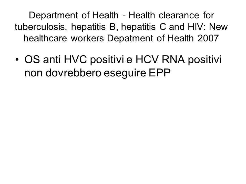 OS anti HVC positivi e HCV RNA positivi non dovrebbero eseguire EPP