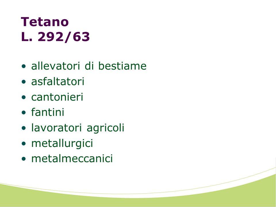 Tetano L. 292/63 allevatori di bestiame asfaltatori cantonieri fantini