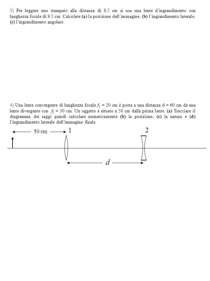 3) Per leggere uno stampato alla distanza di 8