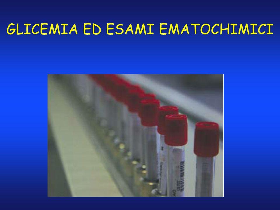 GLICEMIA ED ESAMI EMATOCHIMICI