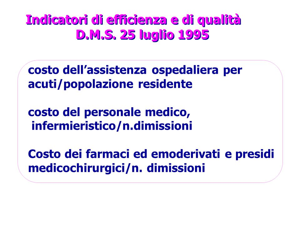 Indicatori di efficienza e di qualità D.M.S. 25 luglio 1995