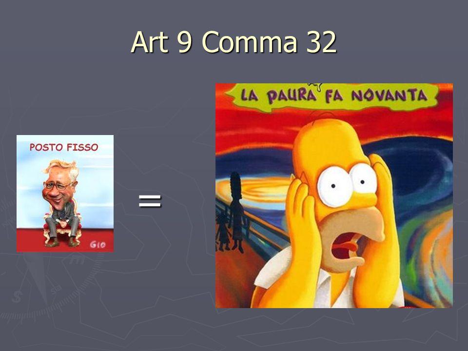 Art 9 Comma 32 =