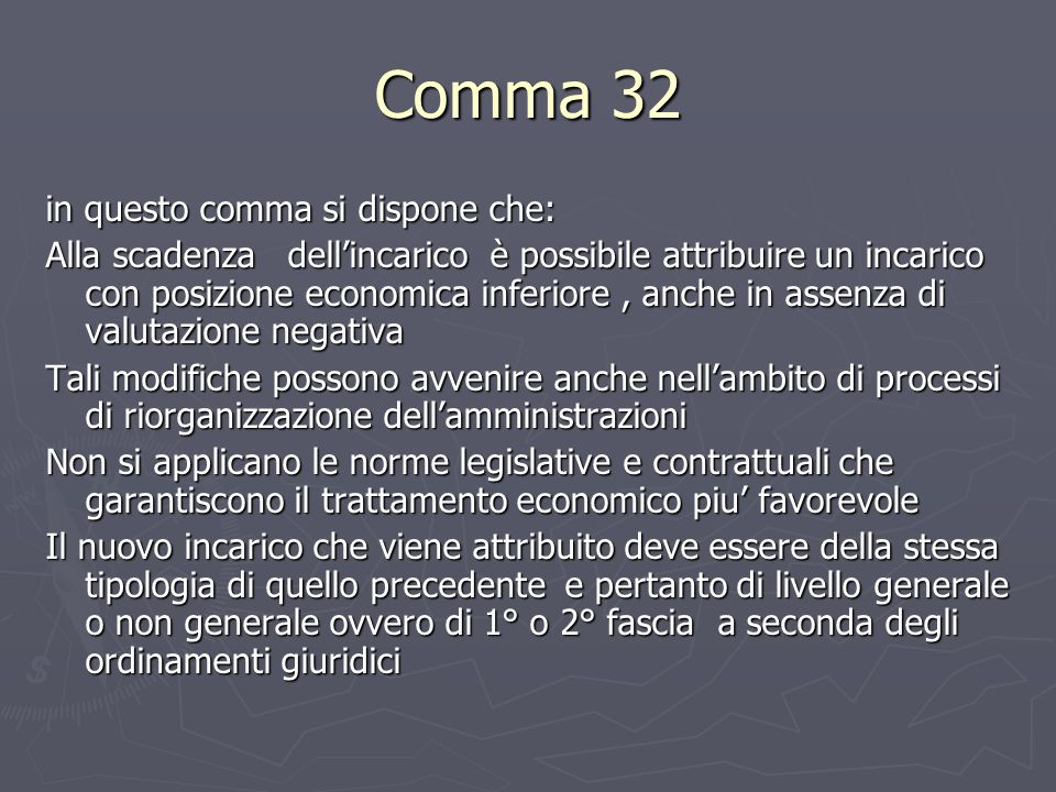 Comma 32 in questo comma si dispone che: