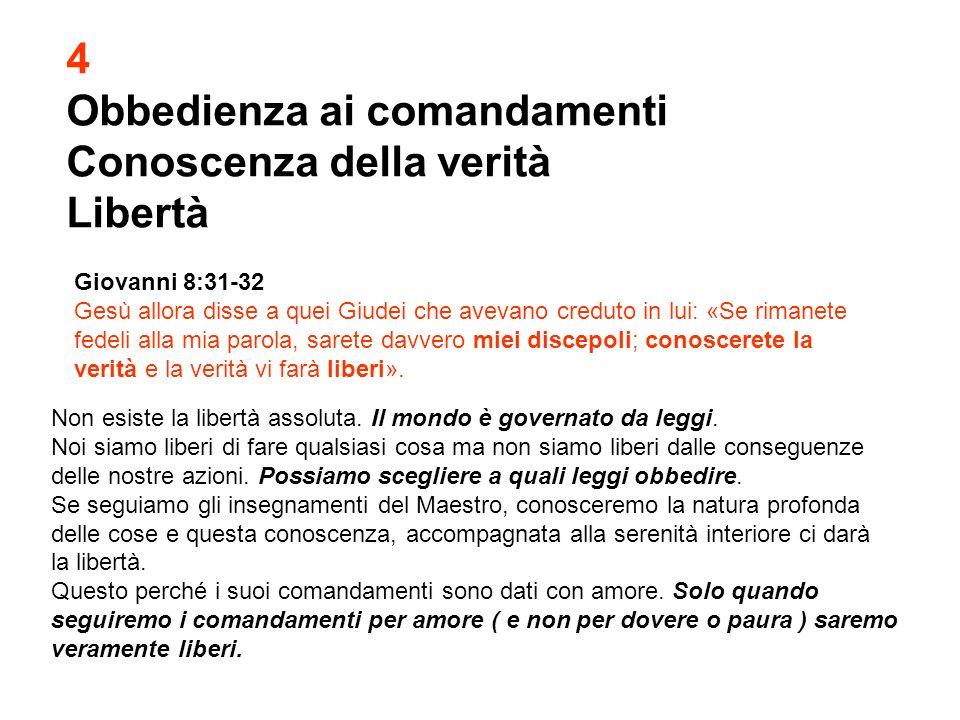 Obbedienza ai comandamenti Conoscenza della verità Libertà