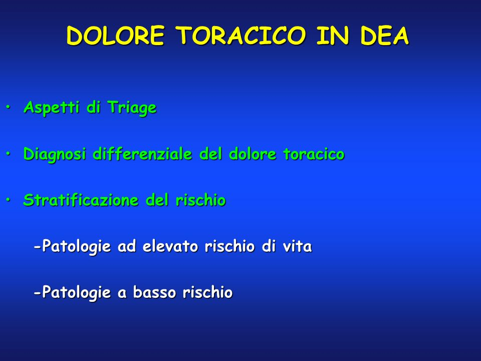 DOLORE TORACICO IN DEA Aspetti di Triage