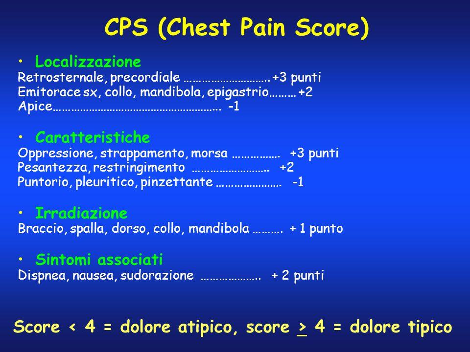 CPS (Chest Pain Score) Localizzazione. Retrosternale, precordiale ……………………….. +3 punti. Emitorace sx, collo, mandibola, epigastrio……… +2.