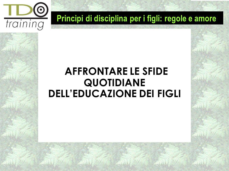 AFFRONTARE LE SFIDE QUOTIDIANE DELL'EDUCAZIONE DEI FIGLI