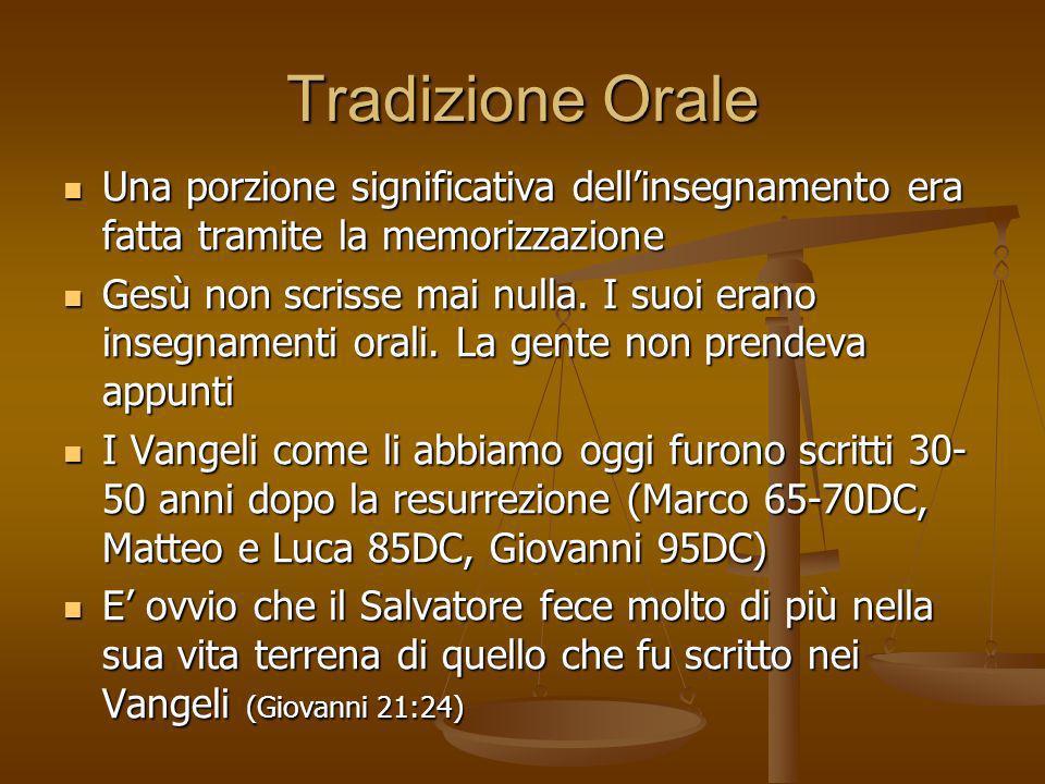 Tradizione Orale Una porzione significativa dell'insegnamento era fatta tramite la memorizzazione.