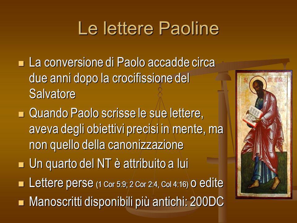 Le lettere Paoline La conversione di Paolo accadde circa due anni dopo la crocifissione del Salvatore.