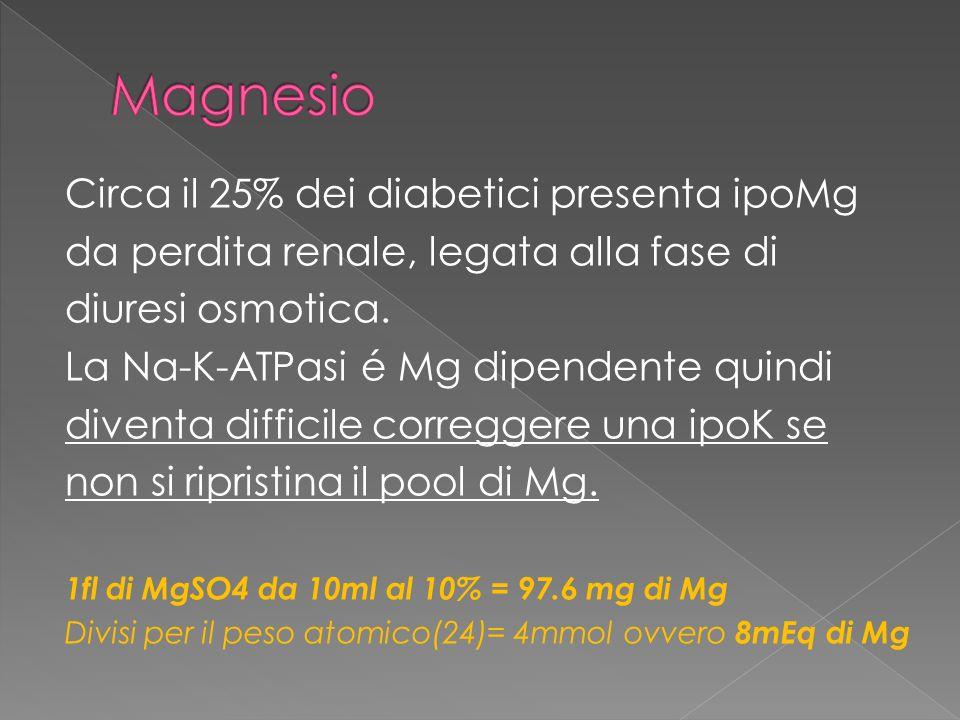 Magnesio Circa il 25% dei diabetici presenta ipoMg
