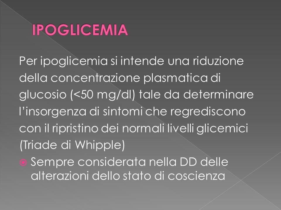 IPOGLICEMIA Per ipoglicemia si intende una riduzione