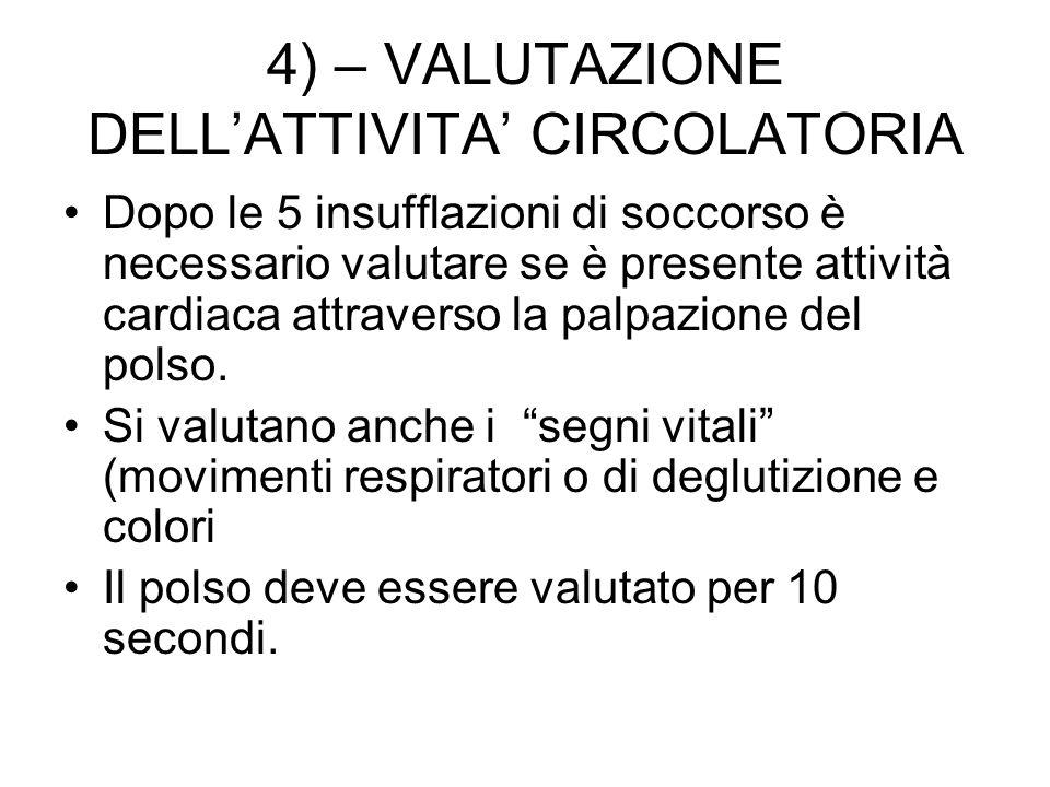 4) – VALUTAZIONE DELL'ATTIVITA' CIRCOLATORIA