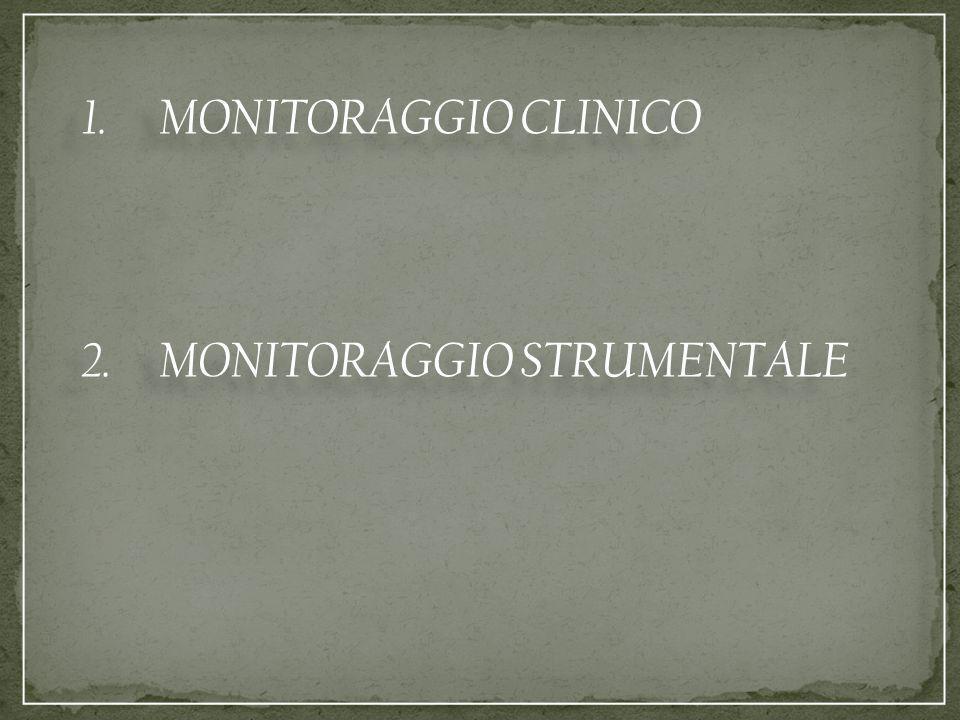 MONITORAGGIO CLINICO MONITORAGGIO STRUMENTALE