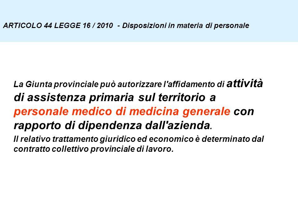 ARTICOLO 44 LEGGE 16 / 2010 - Disposizioni in materia di personale