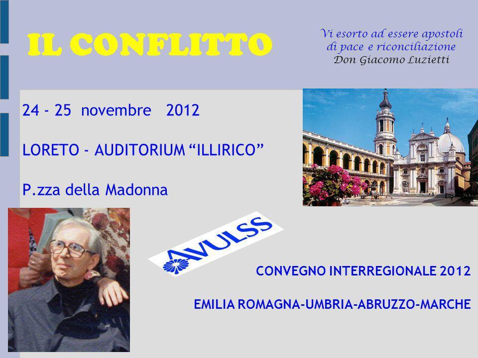 IL CONFLITTO 24 - 25 novembre 2012 LORETO - AUDITORIUM ILLIRICO