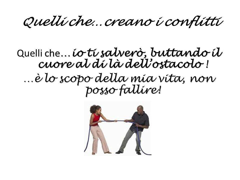 Quelli che…creano i conflitti