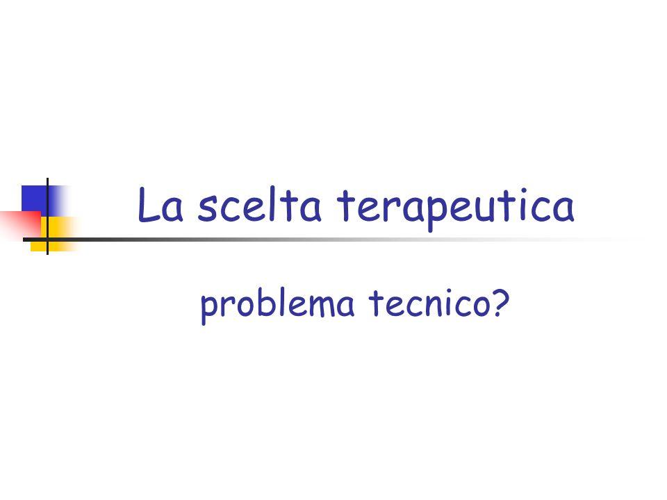 La scelta terapeutica problema tecnico