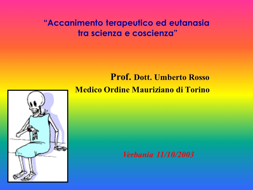 Accanimento terapeutico ed eutanasia tra scienza e coscienza