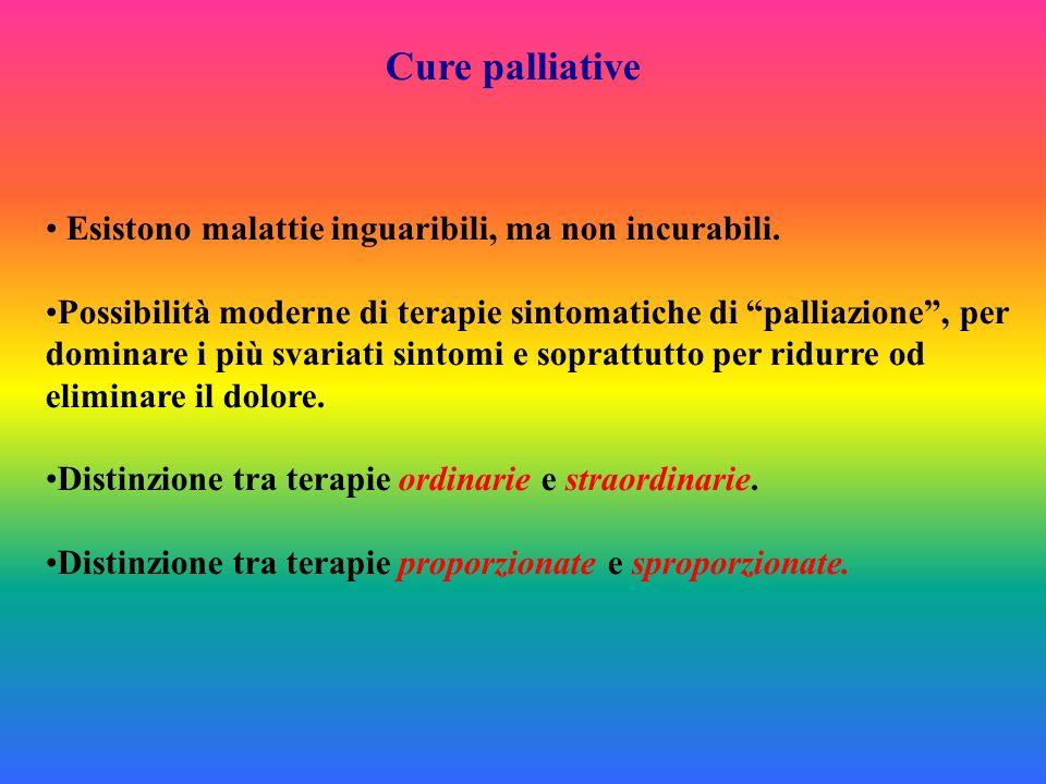 Cure palliative Esistono malattie inguaribili, ma non incurabili.