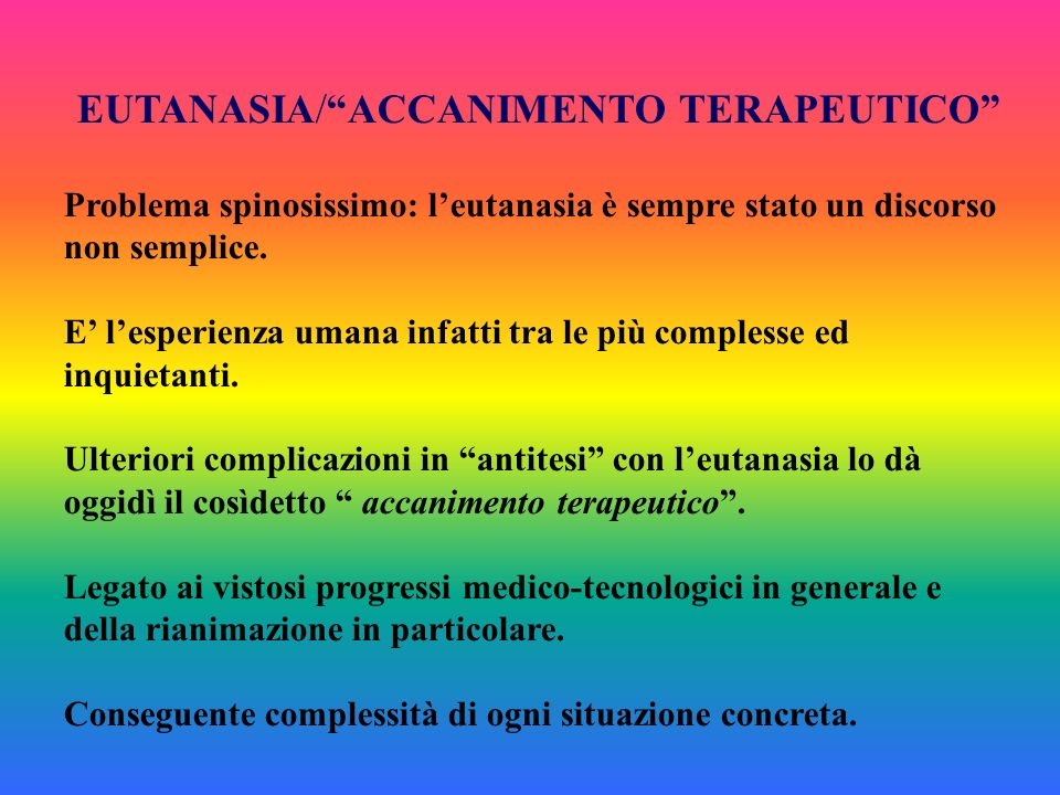 EUTANASIA/ ACCANIMENTO TERAPEUTICO