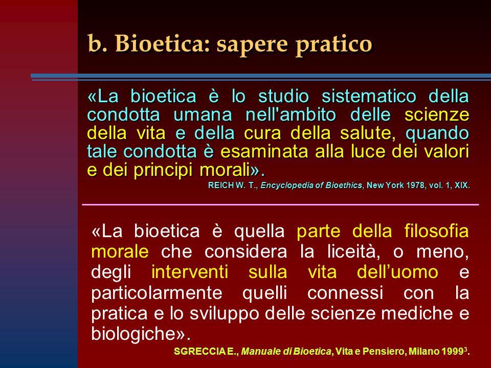 b. Bioetica: sapere pratico