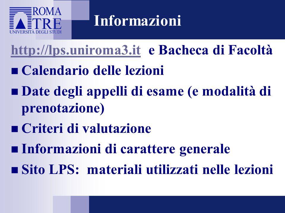 Informazioni http://lps.uniroma3.it e Bacheca di Facoltà