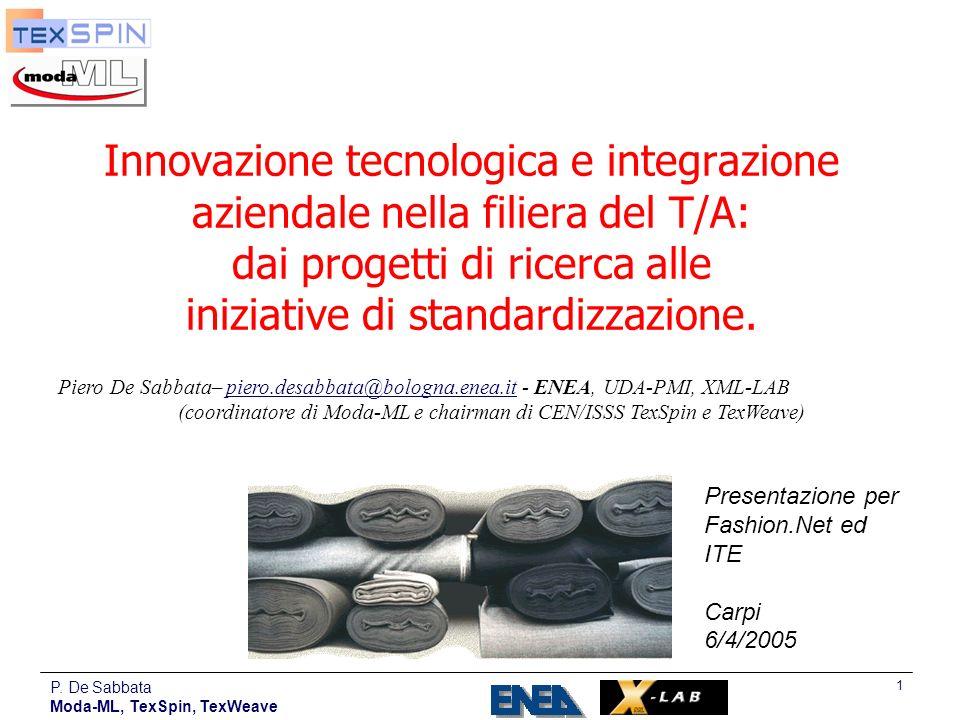 (coordinatore di Moda-ML e chairman di CEN/ISSS TexSpin e TexWeave)