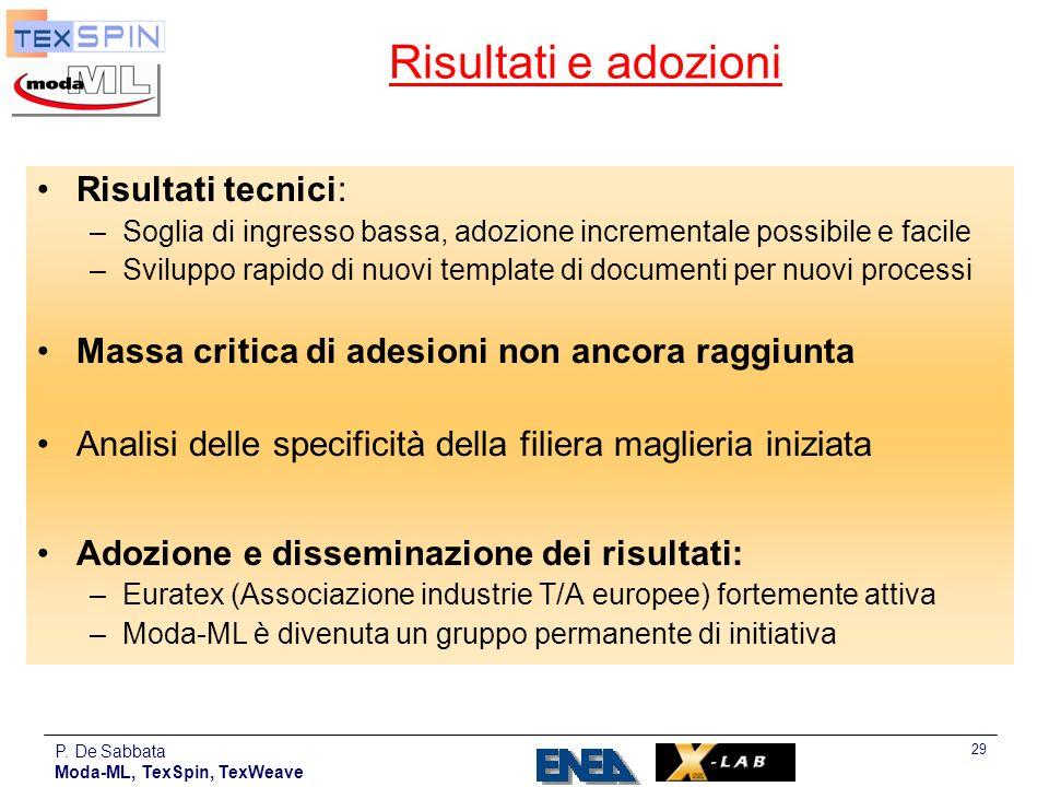 Risultati e adozioni Risultati tecnici: