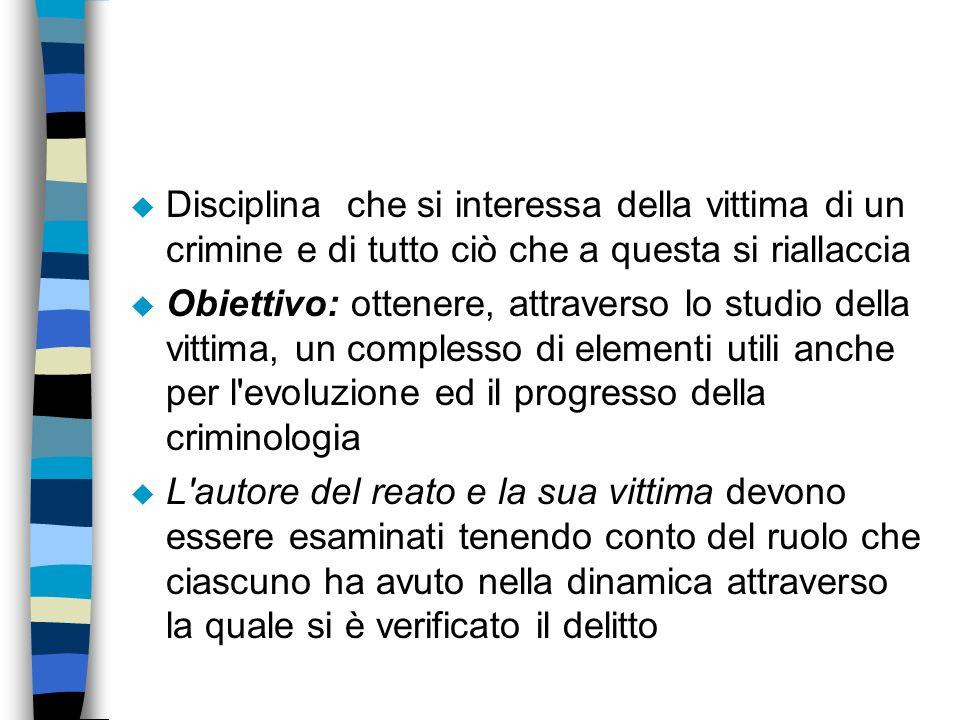 Disciplina che si interessa della vittima di un crimine e di tutto ciò che a questa si riallaccia