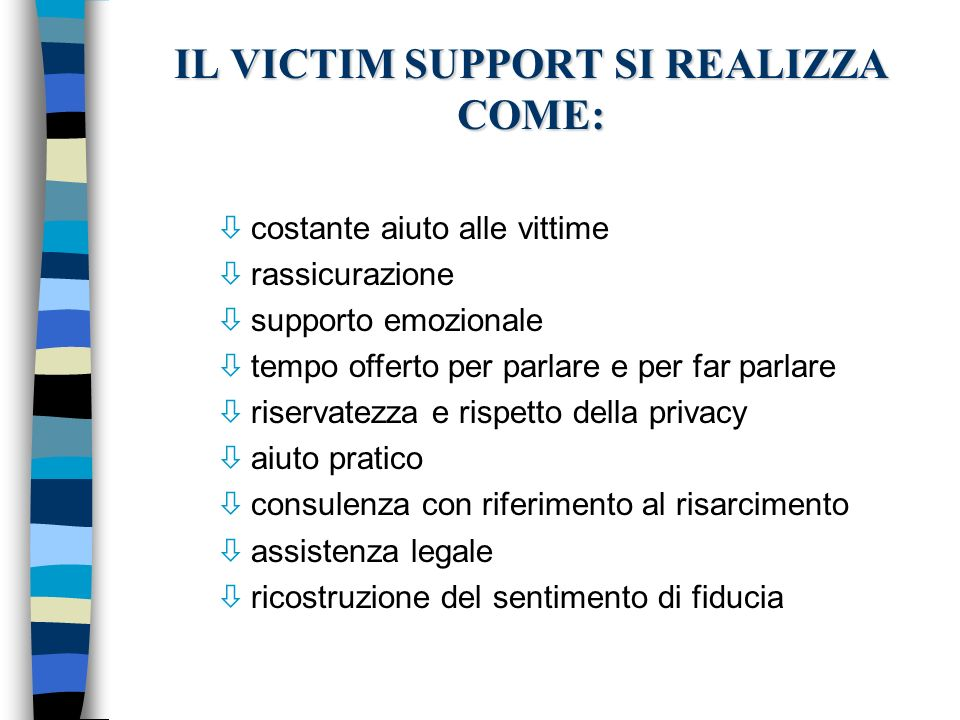 IL VICTIM SUPPORT SI REALIZZA COME: