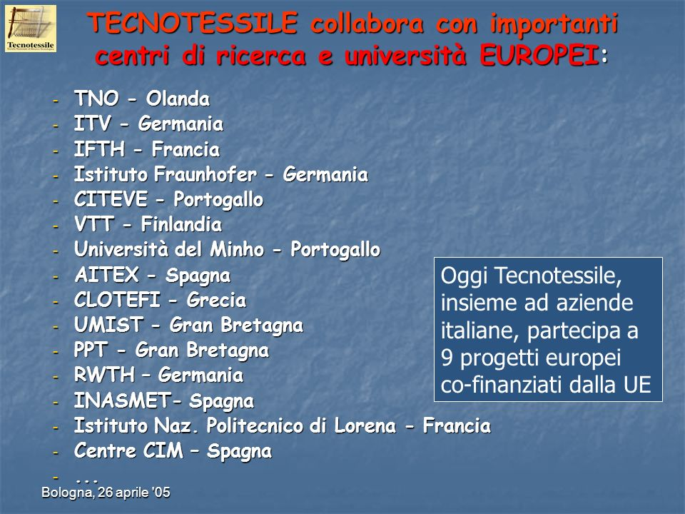 TECNOTESSILE collabora con importanti centri di ricerca e università EUROPEI: