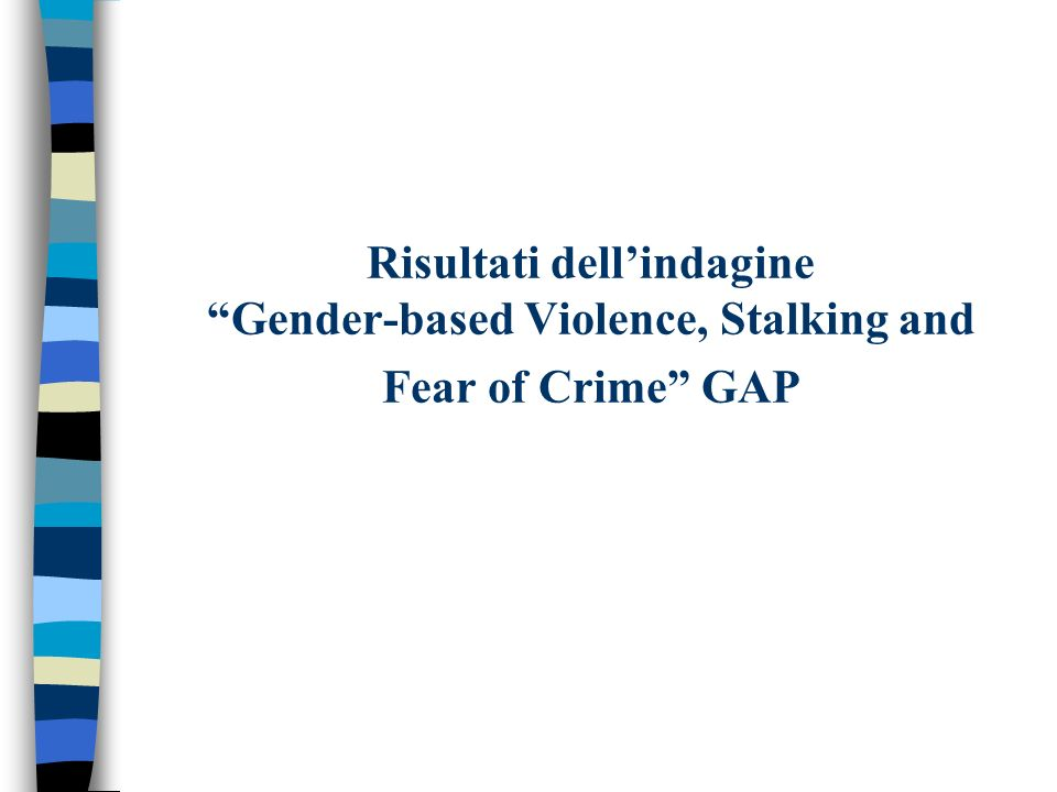 Risultati dell'indagine Gender-based Violence, Stalking and Fear of Crime GAP
