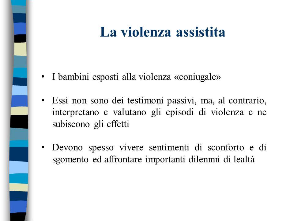 La violenza assistita I bambini esposti alla violenza «coniugale»