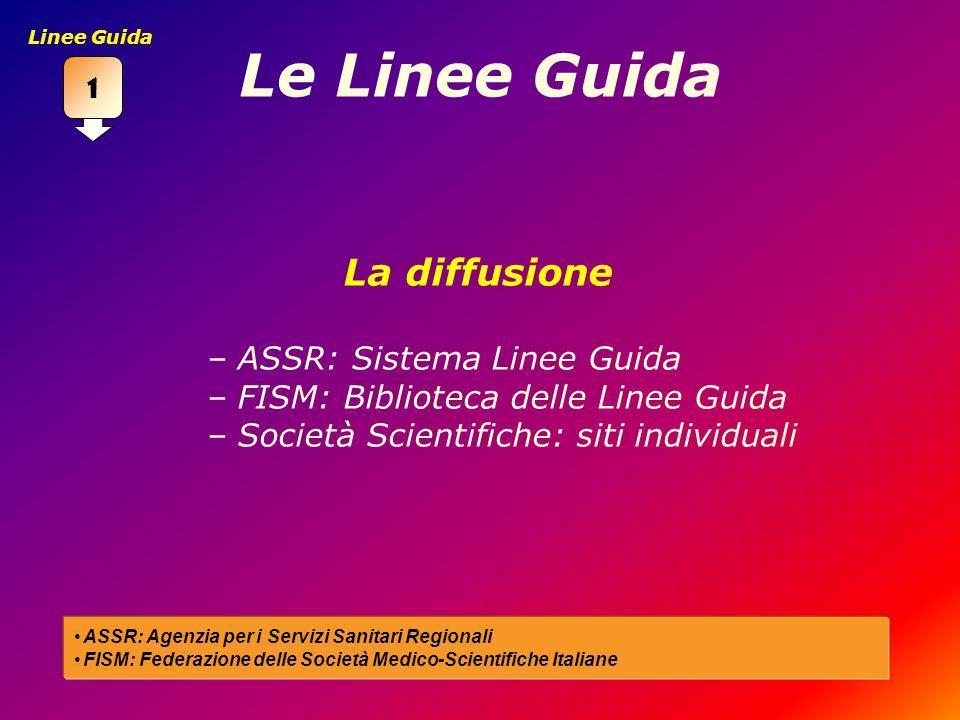 Le Linee Guida La diffusione ASSR: Sistema Linee Guida
