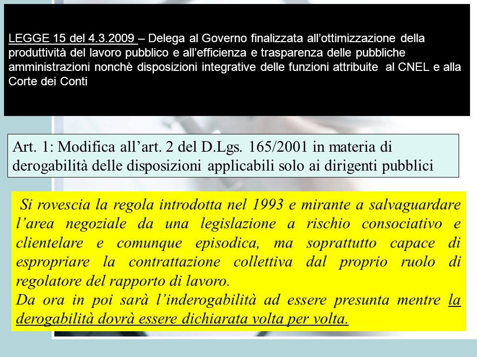 LEGGE 15 del 4.3.2009 – Delega al Governo finalizzata all'ottimizzazione della produttività del lavoro pubblico e all'efficienza e trasparenza delle pubbliche amministrazioni nonchè disposizioni integrative delle funzioni attribuite al CNEL e alla Corte dei Conti