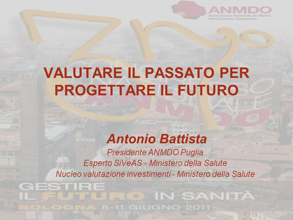 VALUTARE IL PASSATO PER PROGETTARE IL FUTURO