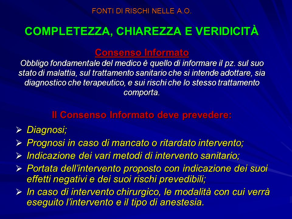 Prognosi in caso di mancato o ritardato intervento;