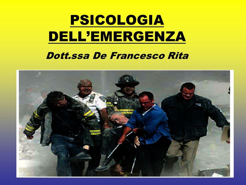 PSICOLOGIA DELL'EMERGENZA Dott.ssa De Francesco Rita