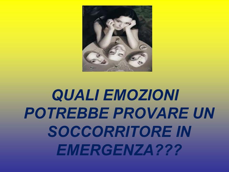 QUALI EMOZIONI POTREBBE PROVARE UN SOCCORRITORE IN EMERGENZA