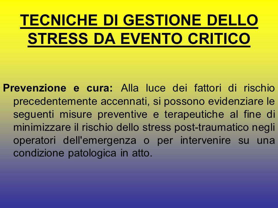 TECNICHE DI GESTIONE DELLO STRESS DA EVENTO CRITICO