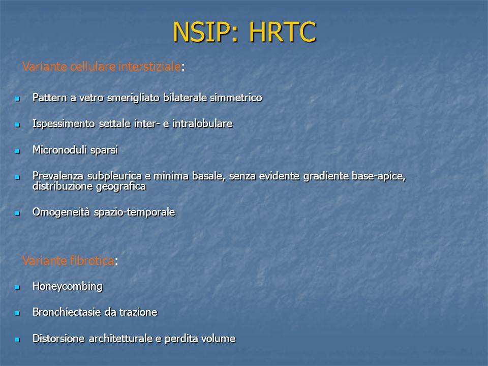 NSIP: HRTC Variante cellulare interstiziale: Variante fibrotica: