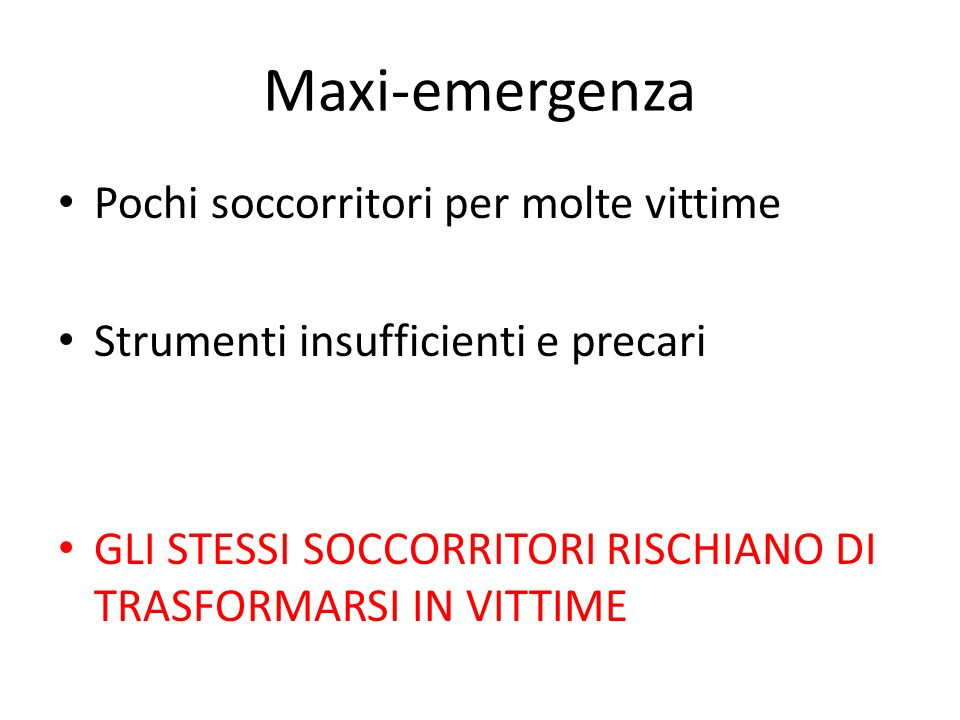 Maxi-emergenza Pochi soccorritori per molte vittime