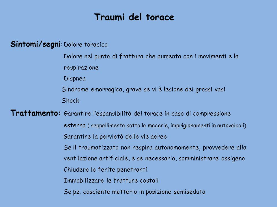 Traumi del torace Sintomi/segni: Dolore toracico