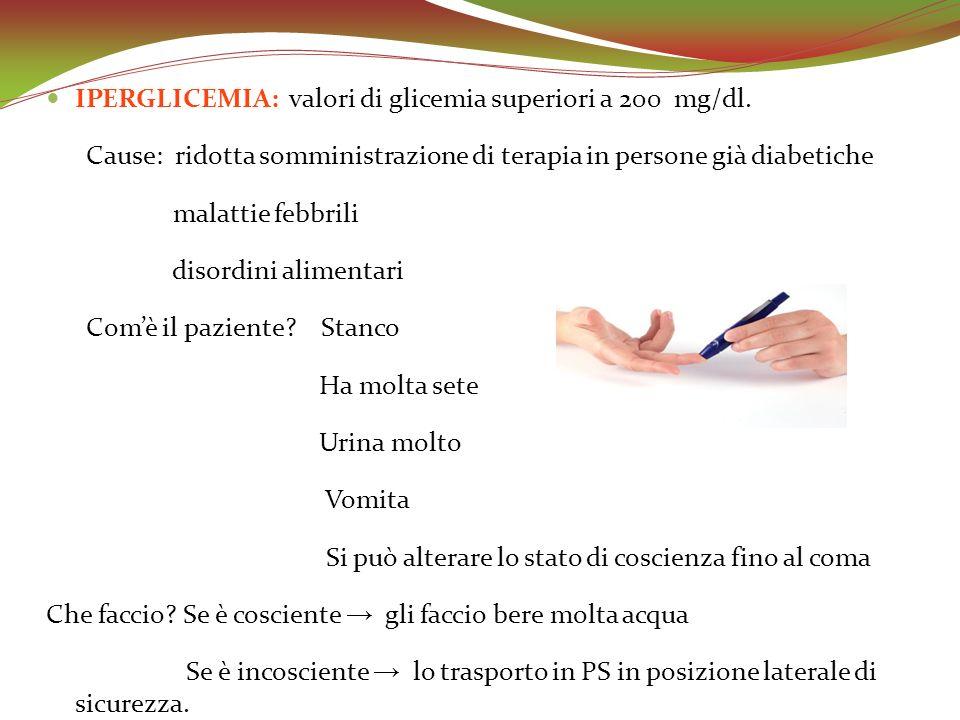 IPERGLICEMIA: valori di glicemia superiori a 200 mg/dl.